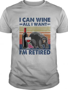 Bear I Can Wine All I Want Im Retired Vintage shirt