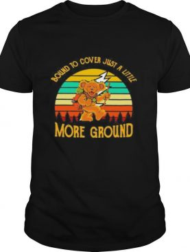 Bear bound to cover just a little more ground vintage retro shirt