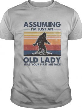 Bigfoot Assuming I'm Just An Old Lady Was Your First Mistake Vintage shirt