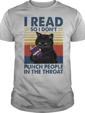 Black Cat I Read So I Dont Punch People In The Throat Vintage shirt