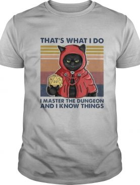 Black Cat That's what I do I master the dungeon and I know things vintage retro shirt