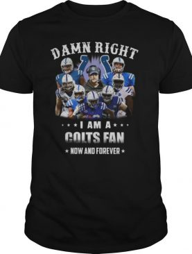 Damn Right I Am A Colts Fan Now And Forever