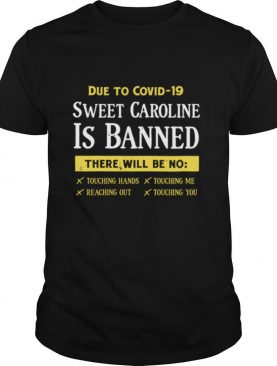 Due To Covid 19 Sweet Caroline Is Banned There Will Be No shirt