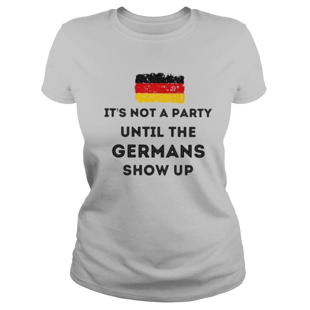 Flag It's not a party until the Germans show up shirt