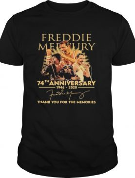 Freddie mercury 74th anniversary 1946 2020 thank you for the memories signature shirt