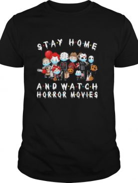 Halloween horror characters mask stay home and watch horror movies shirt