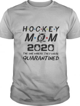 Hockey mom 2020 the one where they were quarantined mask shirt
