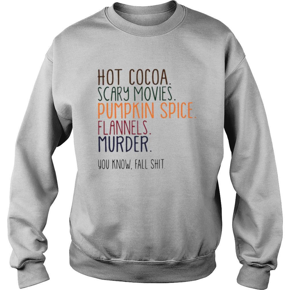 Hot Cocoa Scary Movies Pumpkin Spice Plannels Murder You Know All shirt
