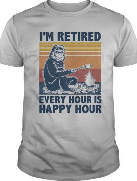 I'm Retired Every Hour Is Happy Hour Bigfoot Vintage Retro shirt