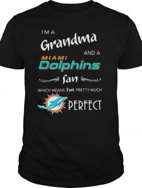 I'm a grandma and a miami dolphin fan which means i'm pretty much perfect logo shirt