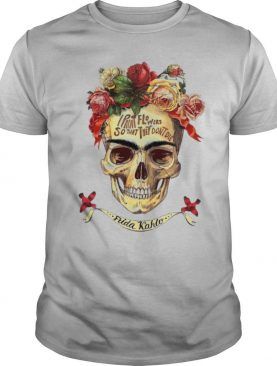 I Paint Flowers So That They Don't Die shirt