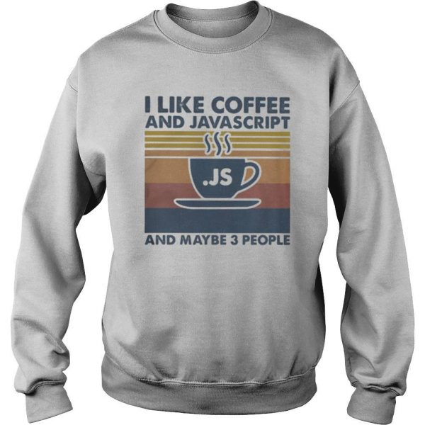 I like coffee and javascript and maybe 3 people vintage retro shirt