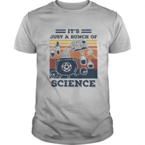 IT'S JUST A BUNCH OF SCIENCE VINTAGE RETRO shirt