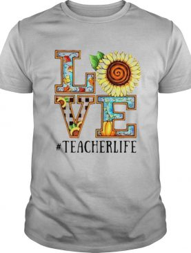 Love Sunflower #teacherlife shirt