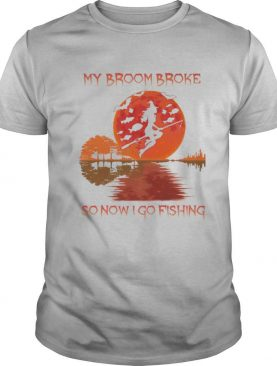 MY BROOM BROKE SO NOW I GO FISHING LADY SUNSET HALLOWEEN shirt