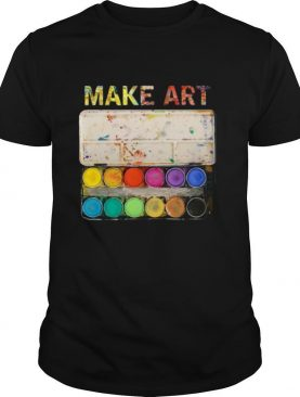 Make Art Artist Painting shirt