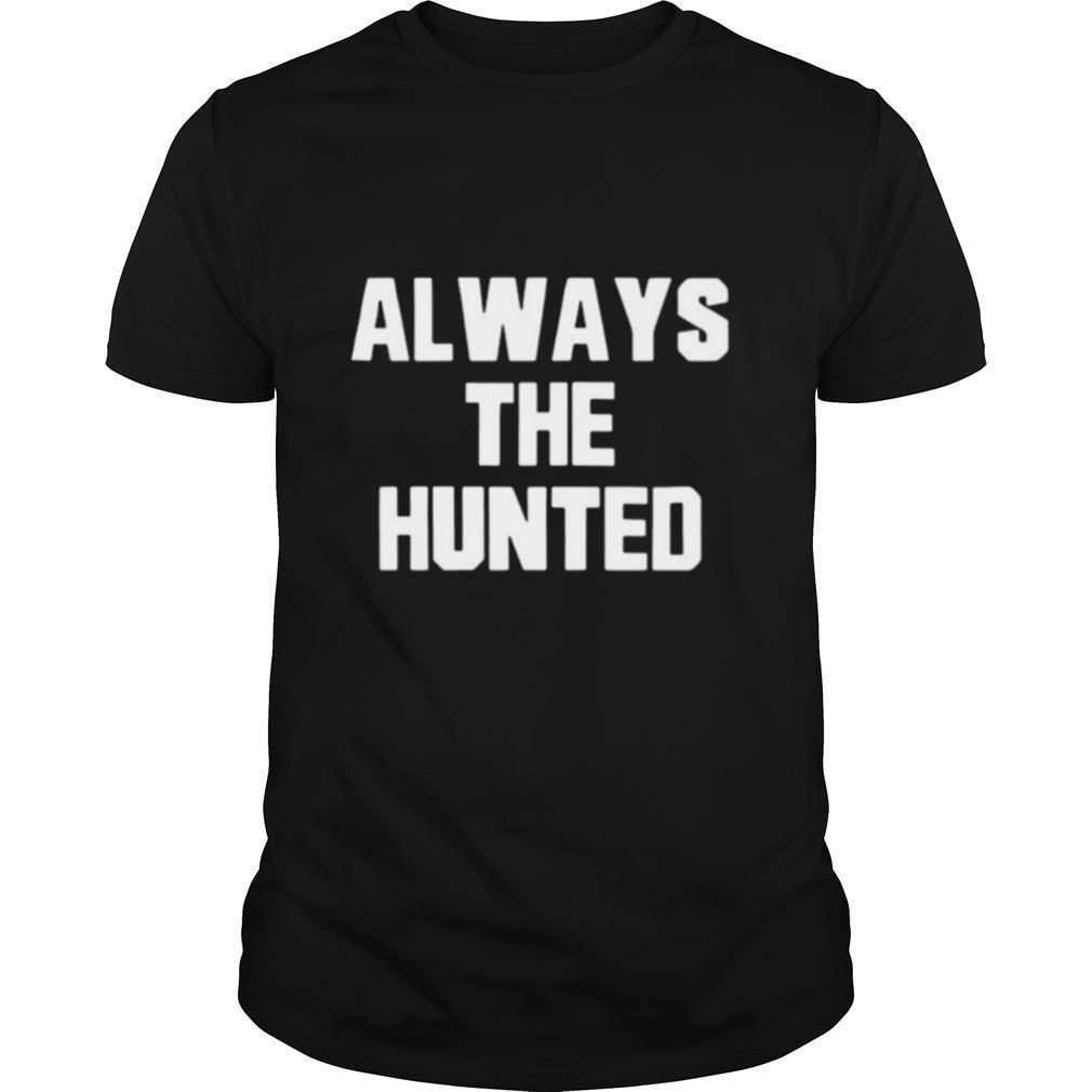 Memphis tigers always the hunted shirt0