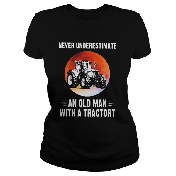 NEVER UNDERESTIMATE AN OLD MAN WITH A TRACTORT SUNSET  Classic Ladies