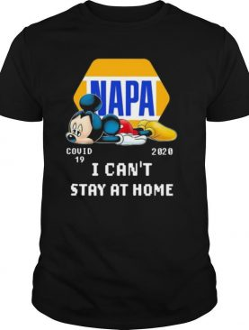 Napa mickey mouse covid 19 2020 i can't stay at home shirt