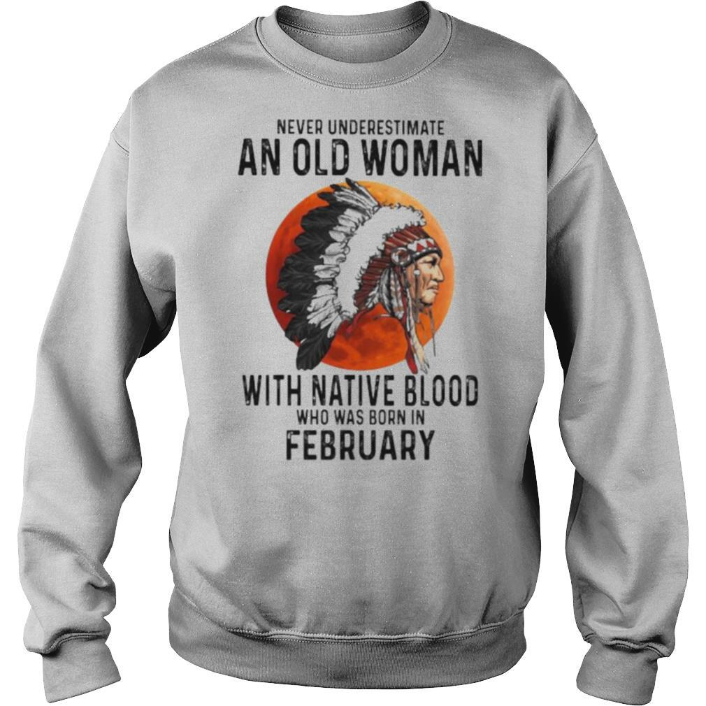 Never Underestimate An Old Woman With Native Blood Who Was Born In February Sunset shirt