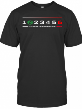 Official 1N23456 You Wouldn'T Understand T-Shirt