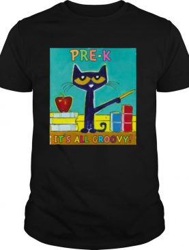 PRE K IT'S ALL GROOVY CAT shirt