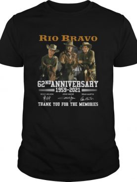 Rio Bravo 62nd Anniversary 1959 2021 Thank You For The Memories Signature shirt