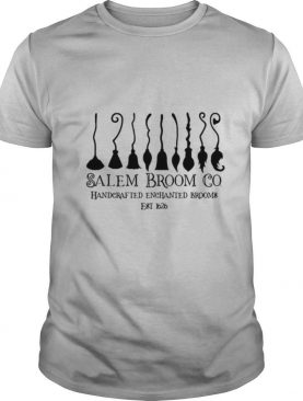 Salem Broom Go Handcrafted Enchanted Brooms Est 1626 Halloween shirt