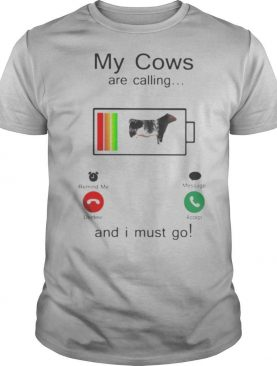 Shorthorn Sires My cows are calling and i must go out of battery shirt