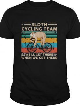 Sloth cycling team we'll get there when we get there vintage retro shirt