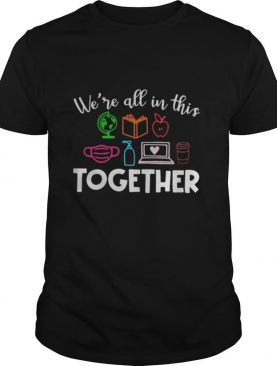 Teacher we're all in this together shirt
