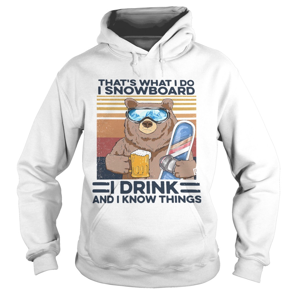 Thats What I Do I Snowboard I Drink And I Know Things Vintage  Hoodie