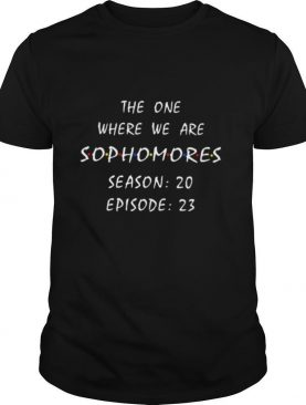 The One Where We Are Sophomores Season 20 Episode 23 shirt