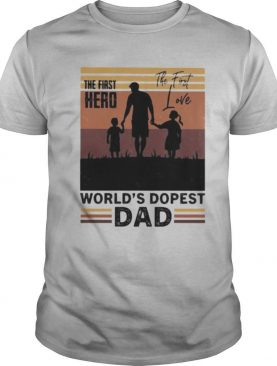 The first hero the first love world's dopest dad vintage retro shirt
