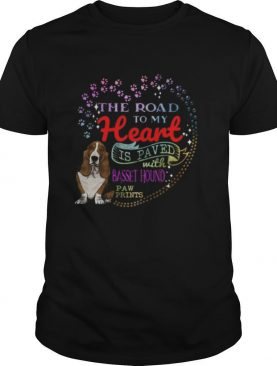 The road to my heart is paved with Basset Hound paw prints shirt