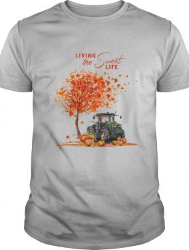 Tractor Autumn Living the sweet life shirt