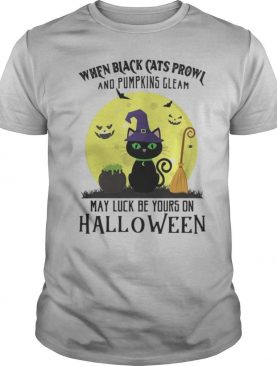 When black cats prowl and pumpkins gleam may luck be yours on halloween moon shirt