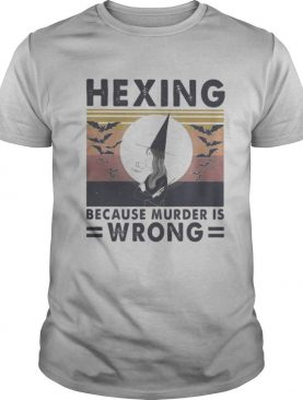 Witch hexing because murder is wrong vintage retro shirt