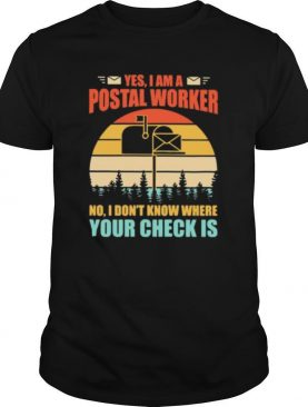 Yes I am postal worker No I don't know where your check is Vintage retro shirt