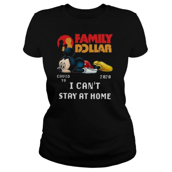 mickey Mouse Family Dollar Covid 19 2020 I Can't Stay At Home shirt