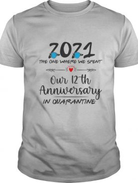 12th Wedding Anniversary Couples Him Her Quarantined 2021 shirt