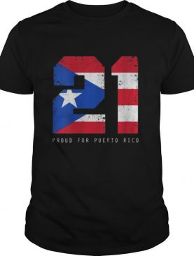 21 Proud For Puerto Rico Puerto Rico Baseball shirt