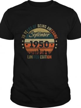 70th Birthday Awesome September 1950 Gift 70 Years Old shirt