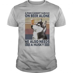 A man cannot survive on beer alone he also needs a husky vintage retro shirt