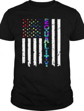 American Flag Equality 4th Of July Independence Day shirt
