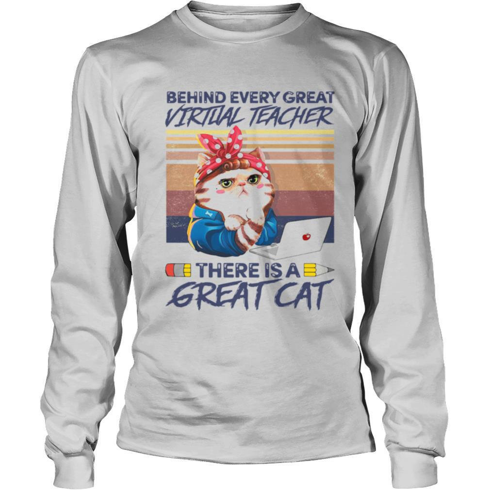 Behind Every Great Virtual Teacher There Is A Great Cat shirt