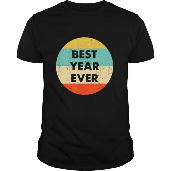 Best Year Ever Vintage shirt