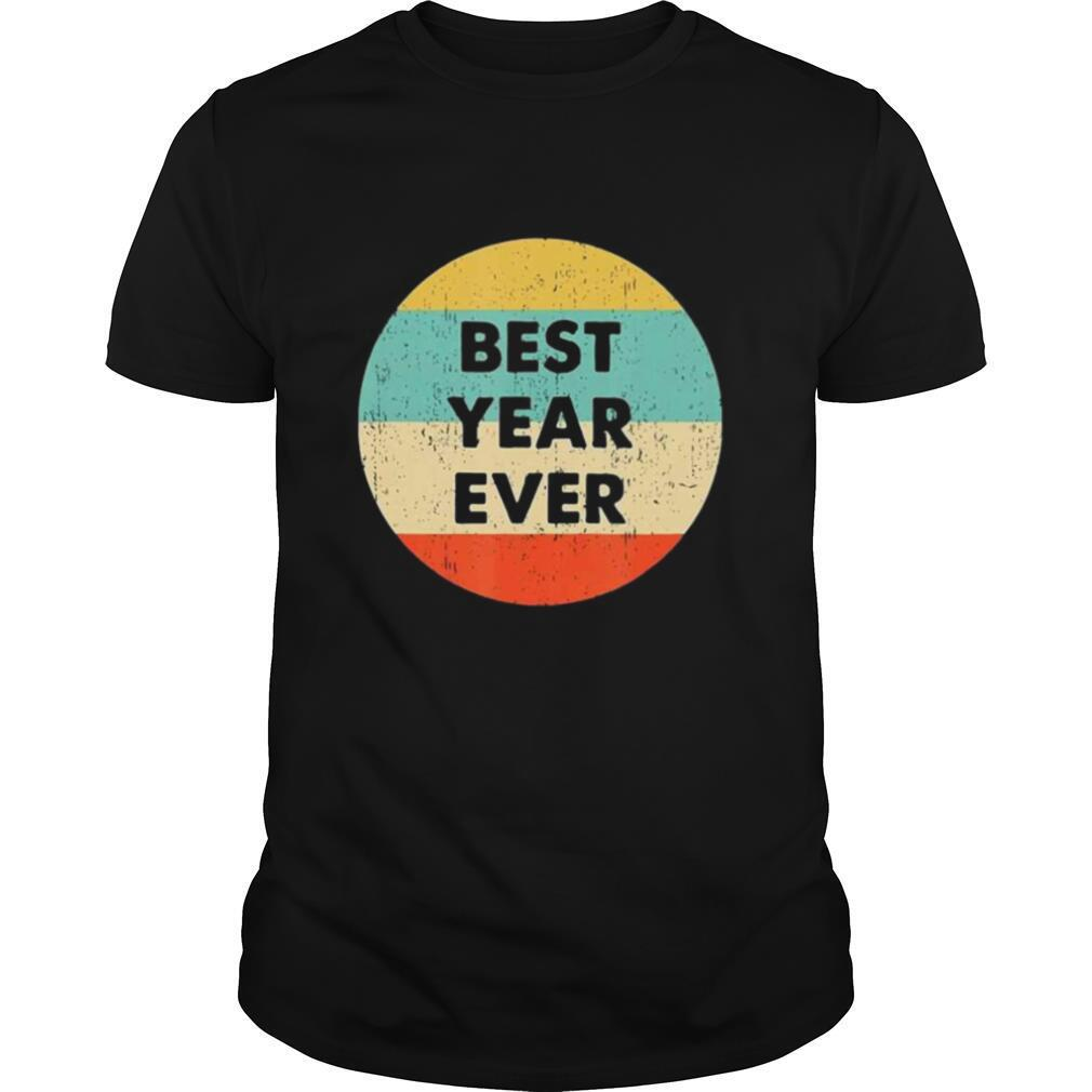 Best Year Ever Vintage shirt0