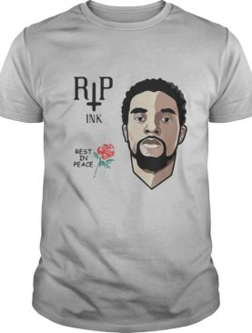 Black panther chadwick rip ink rest in peace rose shirt