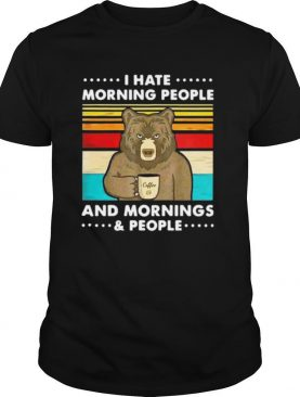 Coffee Bear I Hate Morning People And Mornings And People Vintage shirt